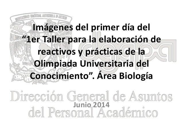 """Imágenes del primer día del """"1er Taller para la elaboración de reactivos y prácticas de la Olimpiada Universitaria del Con..."""