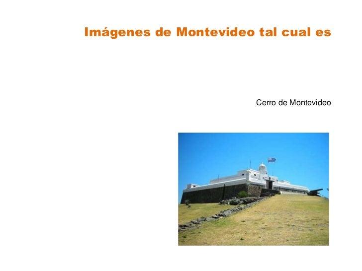 Imágenes de Montevideo tal cual es                       Cerro de Montevideo