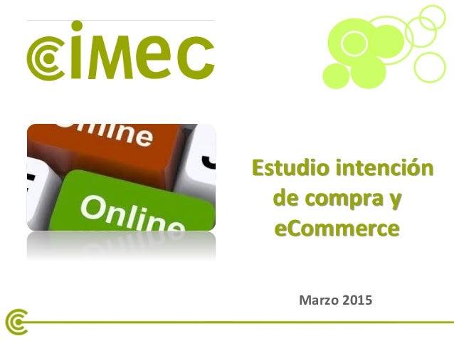 1 Estudio intención de compra y eCommerce Marzo 2015