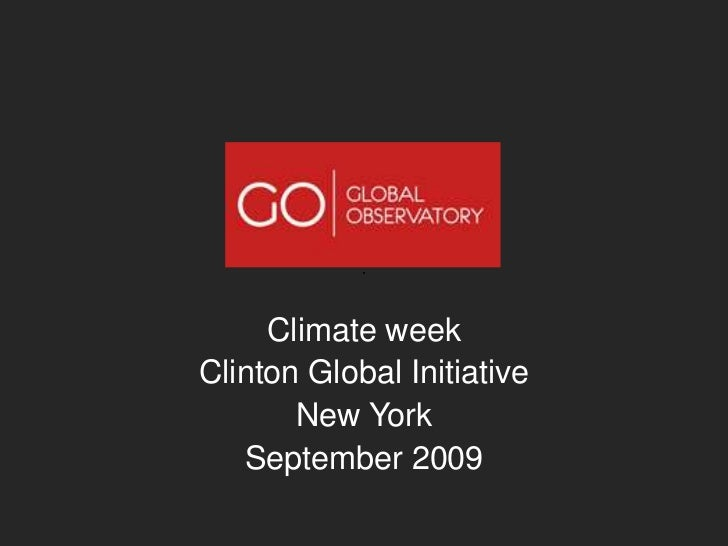 Climateweek<br />Clinton Global Initiative<br />New York <br />September 2009<br />