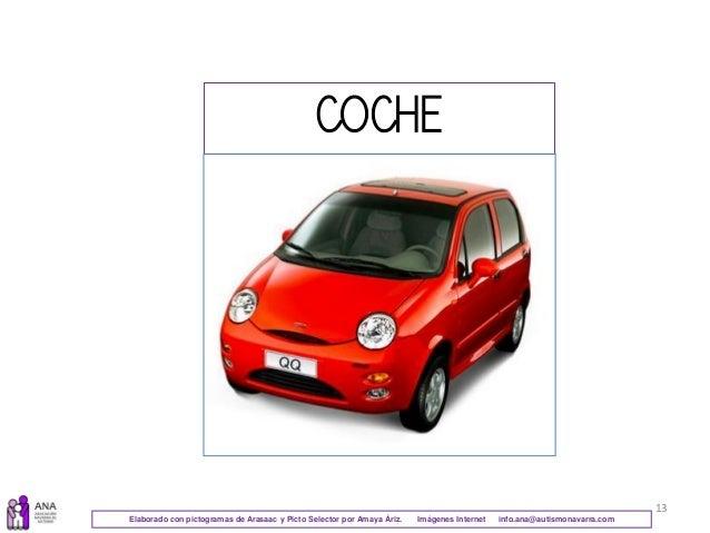 13 COCHE Elaborado con pictogramas de Arasaac y Picto Selector por Amaya Áriz. Imágenes Internet info.ana@autismonavarra.c...