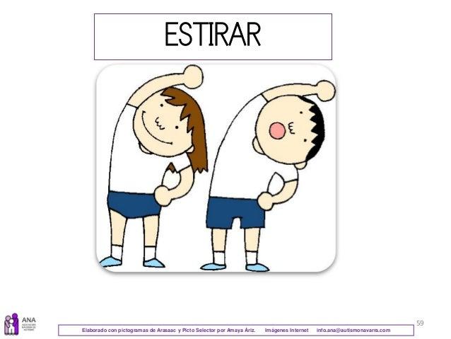 59 ESTIRAR Elaborado con pictogramas de Arasaac y Picto Selector por Amaya Áriz. Imágenes Internet info.ana@autismonavarra...