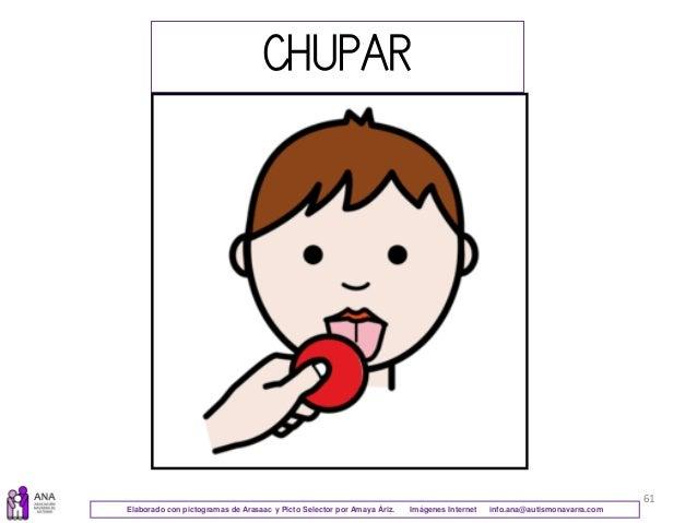 61 CHUPAR Elaborado con pictogramas de Arasaac y Picto Selector por Amaya Áriz. Imágenes Internet info.ana@autismonavarra....