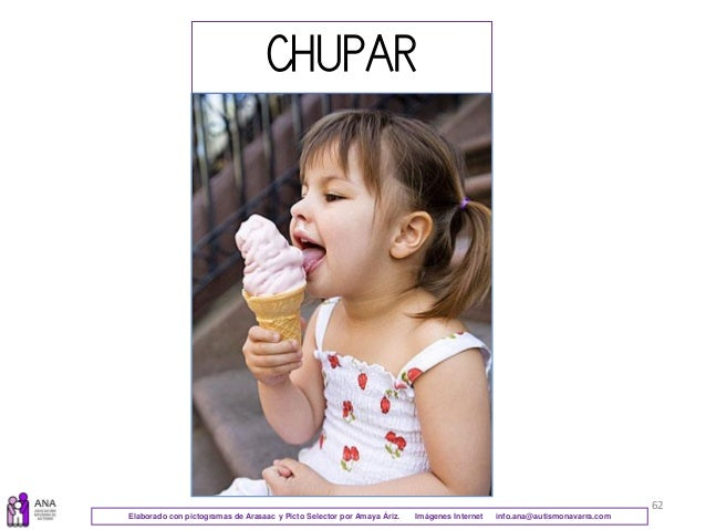 62 CHUPAR Elaborado con pictogramas de Arasaac y Picto Selector por Amaya Áriz. Imágenes Internet info.ana@autismonavarra....