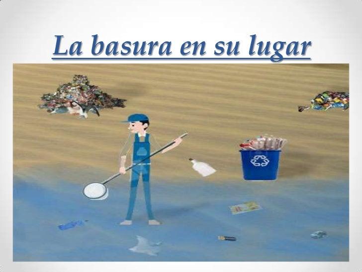 La basura en su lugar<br />