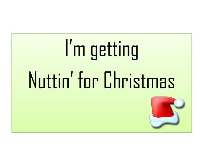 Nuttin For Christmas.I M Getting Nuttin For Christmas Lyrics