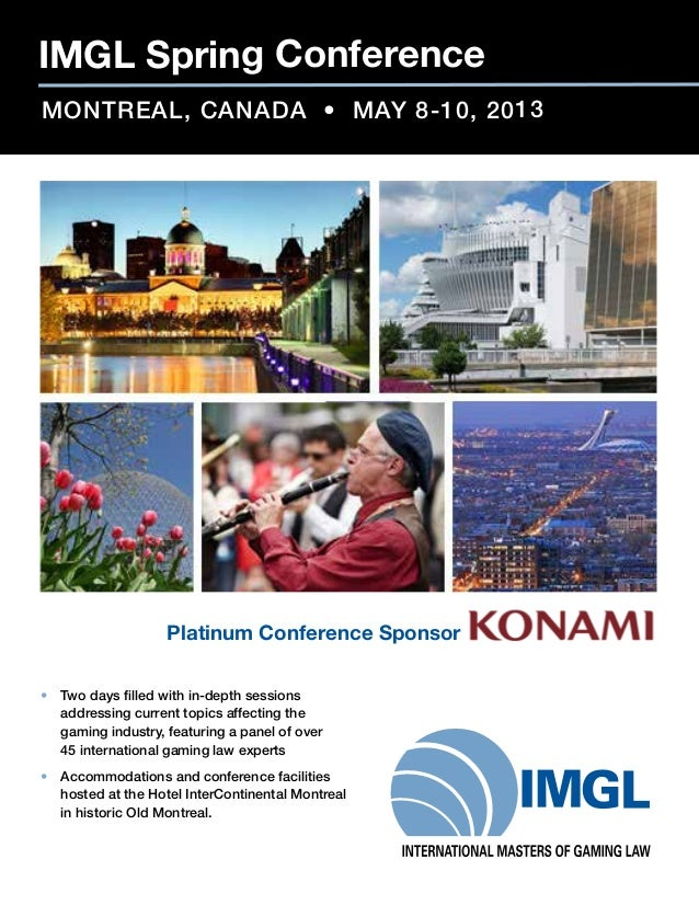 IMGL Spring ConferenceMONTREAL, CANADA • MAY 8-10, 2013• Two days filled with in-depth sessionsaddressing current topics ...