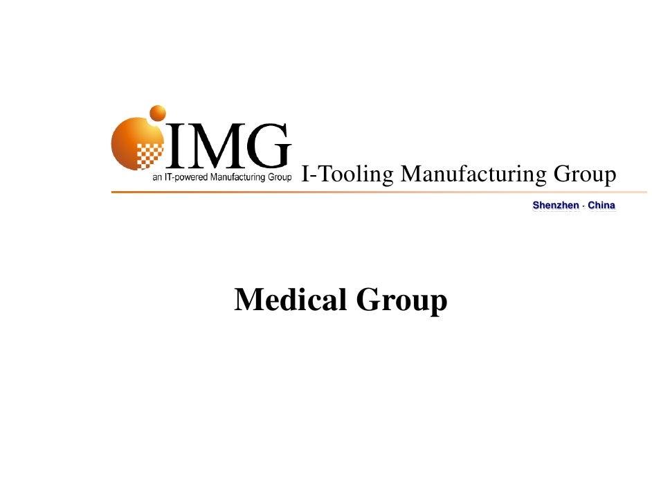 I-Tooling Manufacturing Group                          Shenzhen · China     Medical Group