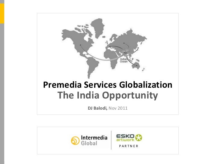 Premedia Services Globalization                                          The India Opportunity                            ...
