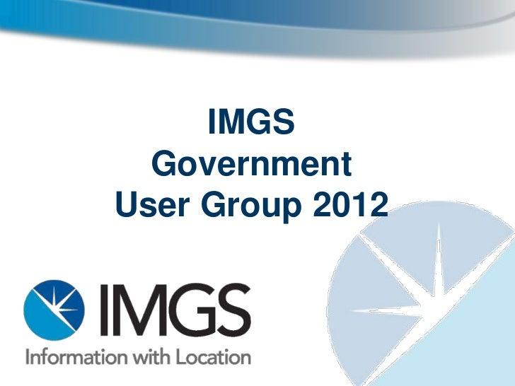 IMGS  GovernmentUser Group 2012