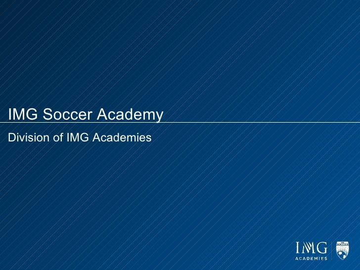 IMG Soccer Academy Division of IMG Academies