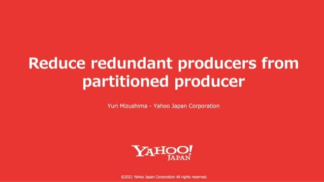 Reduce Redundant Producers from Partitioned Producer #PulsarSummit