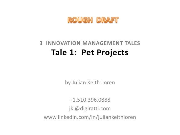 3 Innovation Tales : Tale 1 : Pet Projects Slide 2