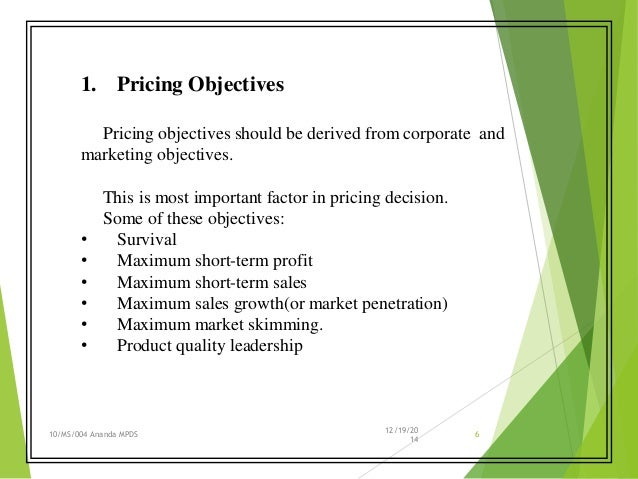 "marketing pricing objectives This is ""the pricing framework and a firm's pricing objectives"", section 151 from the book marketing principles (v 20) for details on it (including licensing), click here."