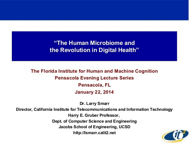 """The Human Microbiome and the Revolution in Digital Health""  The Florida Institute for Human and Machine Cognition Pensaco..."