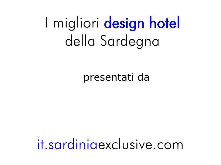 I migliori design hotel    della Sardegna       presentati dait.sardiniaexclusive.com