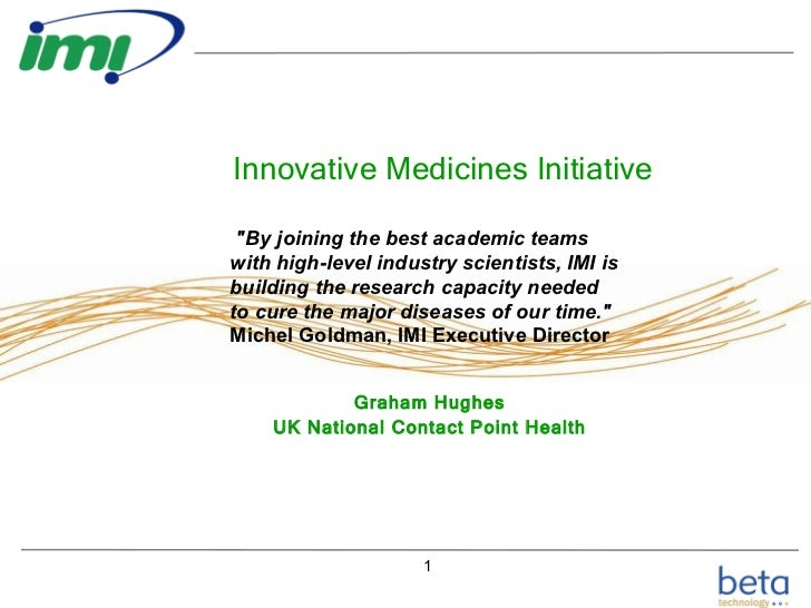 """Innovative Medicines Initiative Graham Hughes UK National Contact Point Health """"By joining the best academic teams wi..."""