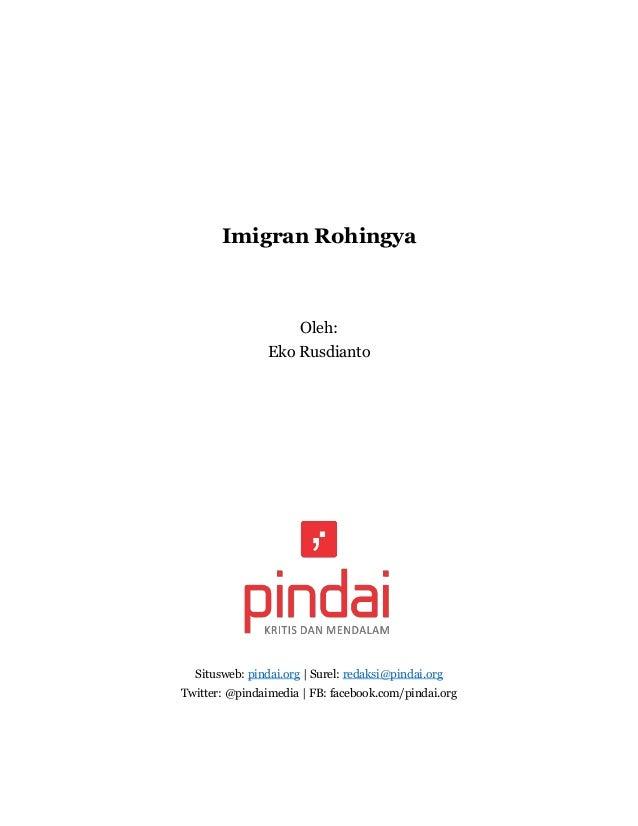 Imigran Rohingya Oleh: Eko Rusdianto Situsweb: pindai.org | Surel: redaksi@pindai.org Twitter: @pindaimedia | FB: facebook...