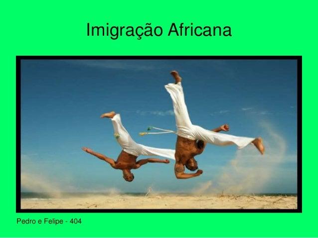 Imigração Africana Pedro e Felipe - 404