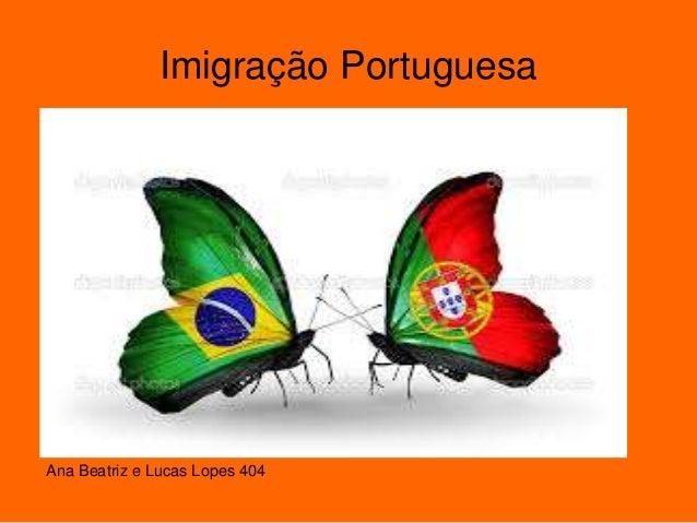 Imigração Portuguesa Ana Beatriz e Lucas Lopes 404