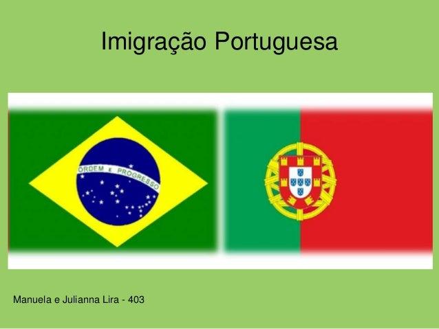 Imigração Portuguesa Manuela e Julianna Lira - 403