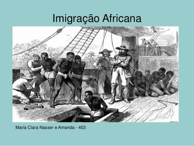 Imigração Africana Maria Clara Nasser e Amanda - 403