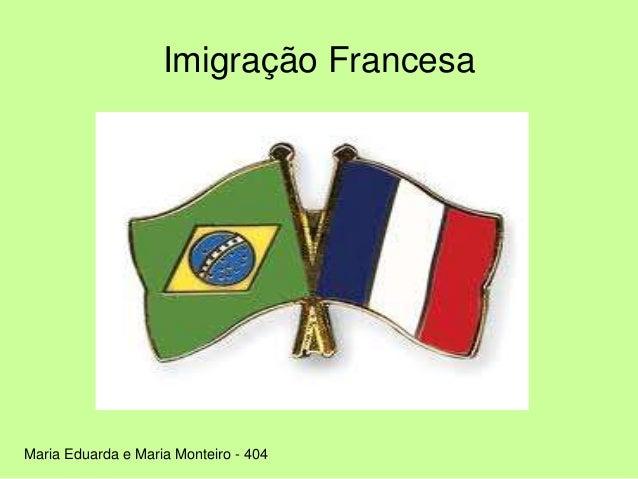 Imigração Francesa Maria Eduarda e Maria Monteiro - 404