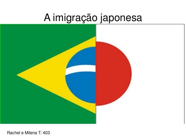 A imigração japonesa Rachel e Milena T: 403