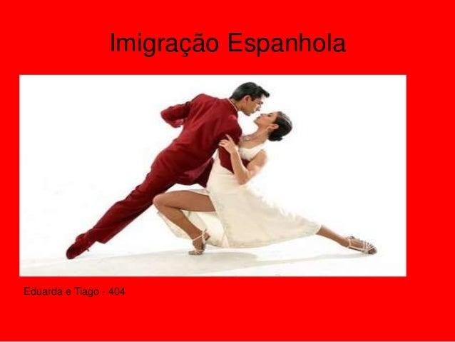 Imigração Espanhola Eduarda e Tiago - 404