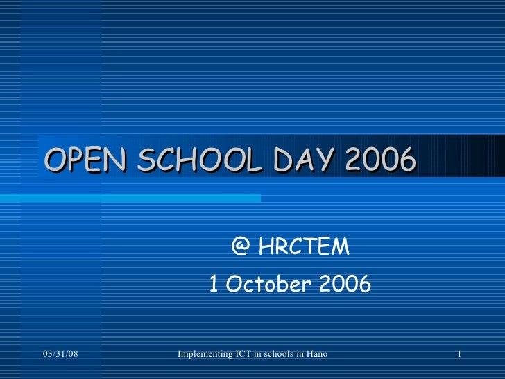 OPEN SCHOOL DAY 2006 @ HRCTEM 1 October 2006