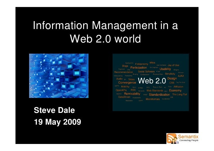 Information Management in a        Web 2.0 world     Steve Dale 19 May 2009