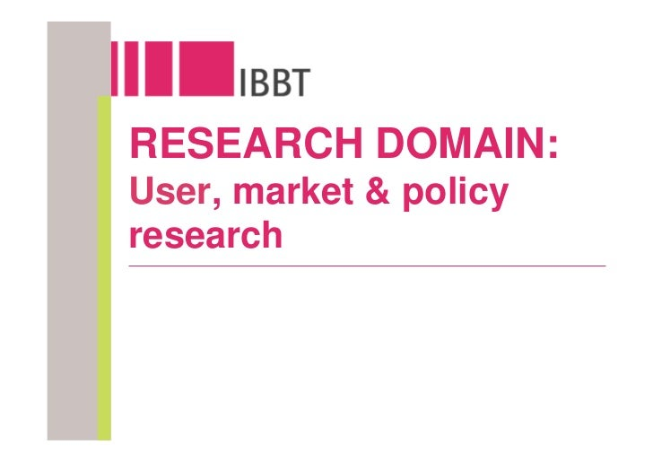 RESEARCH DOMAIN: User, market & policy research