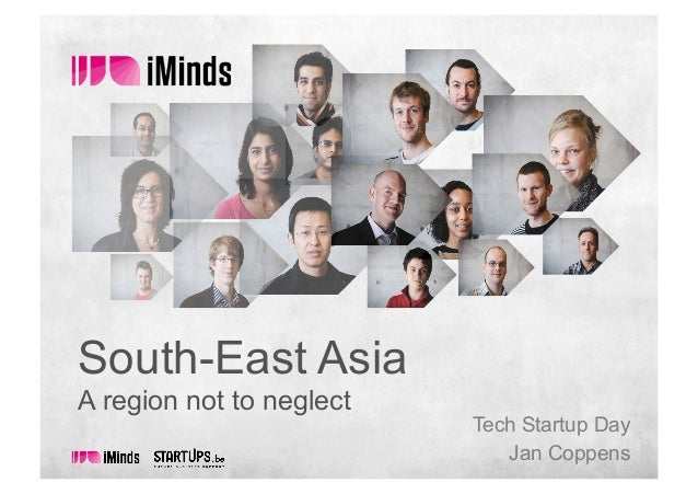 South-East Asia A region not to neglect Tech Startup Day Jan Coppens