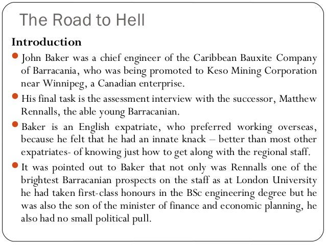 The Road to Hell Introduction John Baker was a chief engineer of the Caribbean Bauxite Company of Barracania, who was bei...