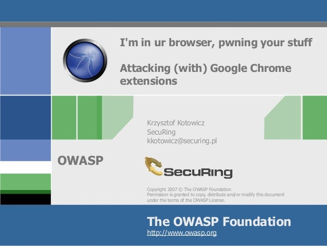 Copyright 2007 © The OWASP Foundation Permission is granted to copy, distribute and/or modify this document under the term...