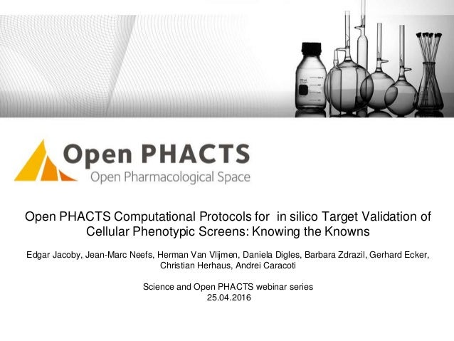 Open PHACTS Computational Protocols for in silico Target Validation of Cellular Phenotypic Screens: Knowing the Knowns Edg...