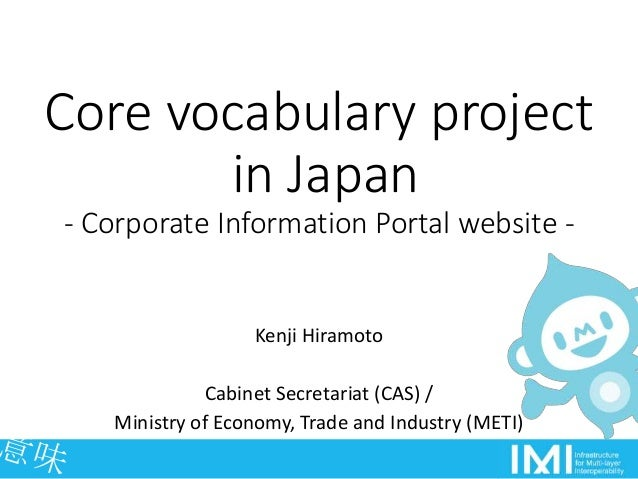 Core vocabulary project in Japan - Corporate Information Portal website - Kenji Hiramoto Cabinet Secretariat (CAS) / Minis...