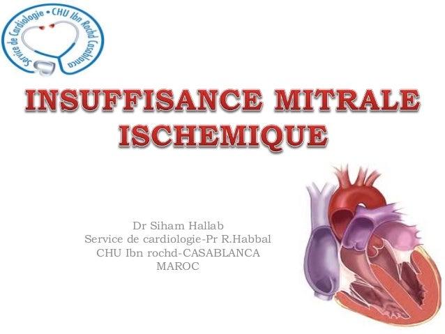 Dr Siham Hallab  Service de cardiologie-Pr R.Habbal  CHU Ibn rochd-CASABLANCA  MAROC
