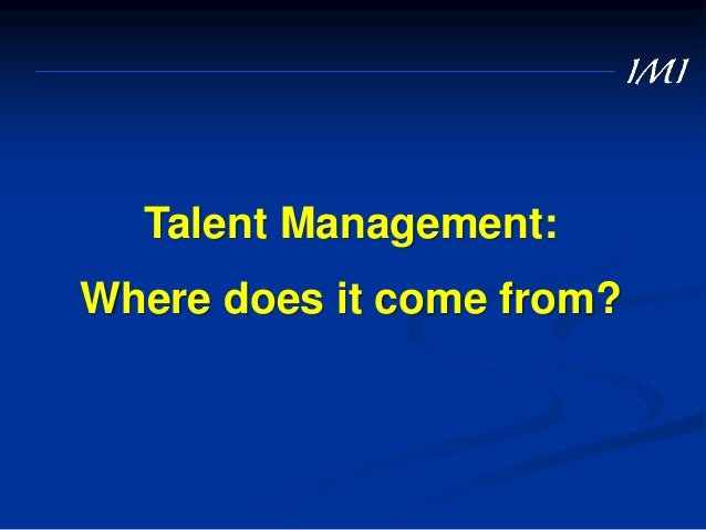 Some evidence-based insights … 1. Talent management is an ill-defined construct. It lacks a precise terminology as well as...