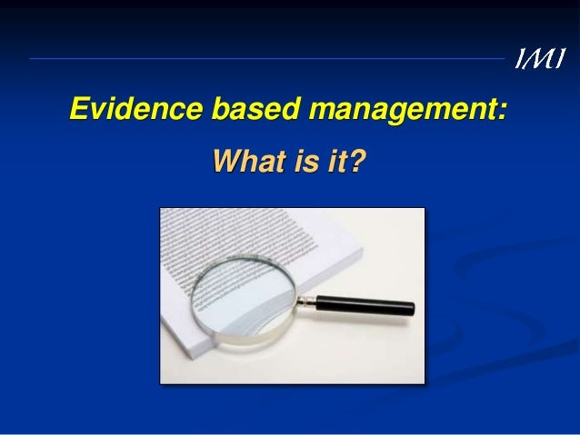 Evidence-Based Decision-Making Why do we need it?