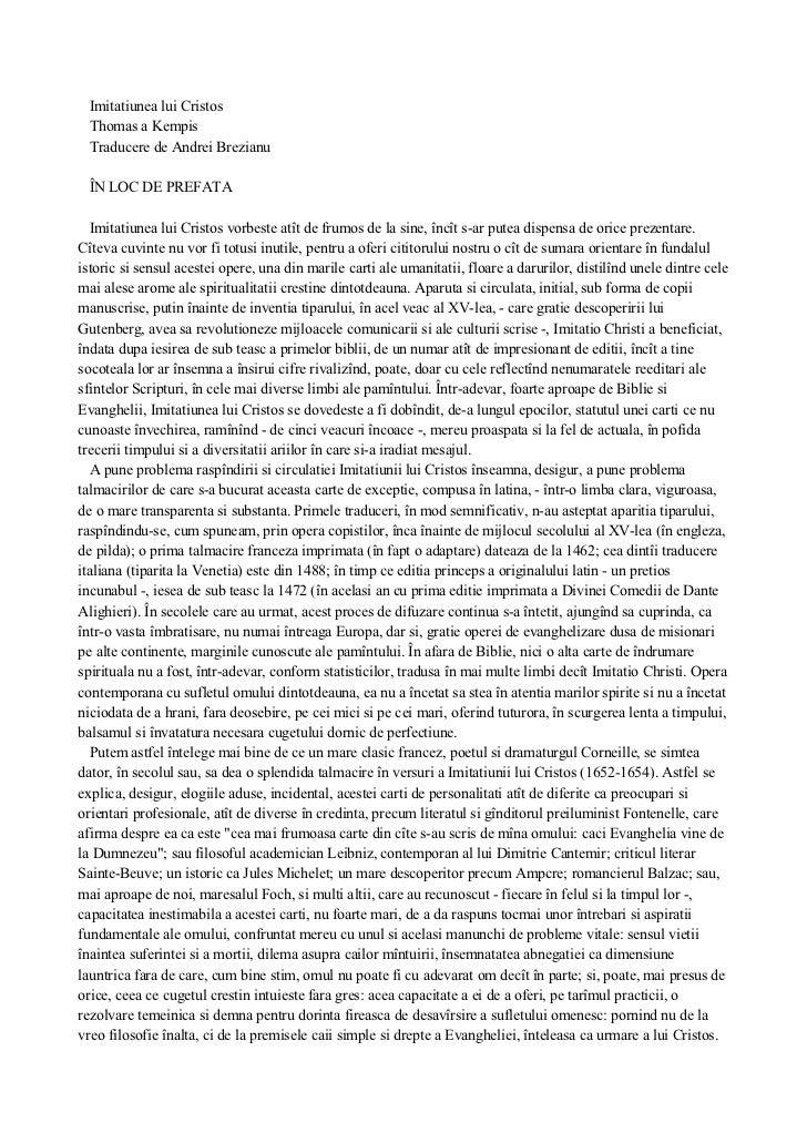 Imitatiunea lui Cristos  Thomas a Kempis  Traducere de Andrei Brezianu  ÎN LOC DE PREFATA  Imitatiunea lui Cristos vorbest...