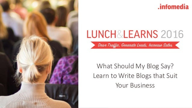 What Should My Blog Say? Learn to Write Blogs that Suit Your Business