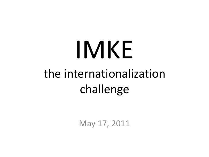 IMKEthe internationalization challenge<br />May 17, 2011<br />