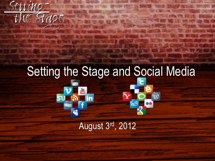 Setting the Stage and Social Media          August 3rd, 2012