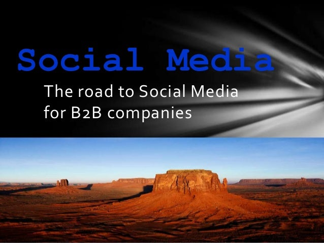 Social Media The road to Social Media for B2B companies