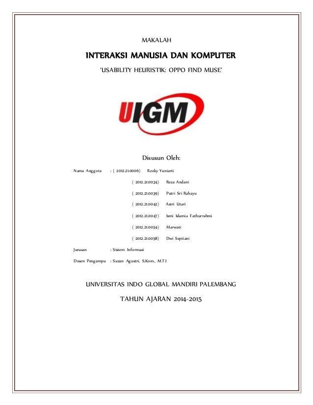 MAKALAH INTERAKSI MANUSIA DAN KOMPUTER 'USABILITY HEURISTIK: OPPO FIND MUSE' Disusun Oleh: Nama Anggota : ( 2012.21.0006) ...