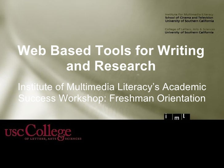 Web Based Tools for Writing and Research Institute of Multimedia Literacy's Academic Success Workshop: Freshman Orientation