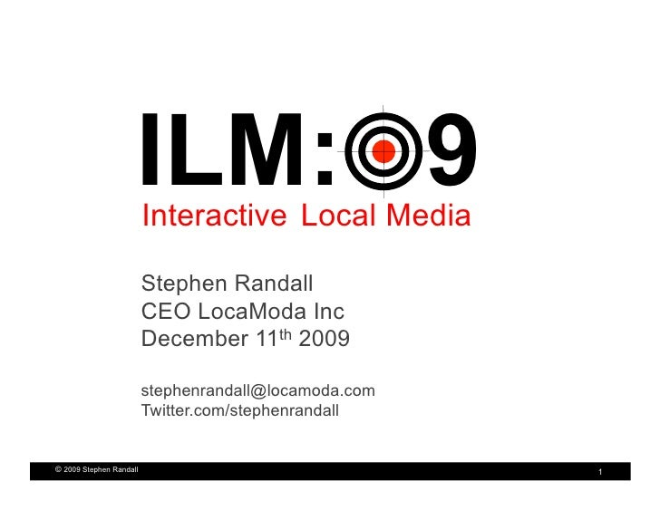 ILM: 9                          Interactive Local Media                           Stephen Randall                         ...