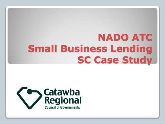 NADO ATC Small Business Lending SC Case Study