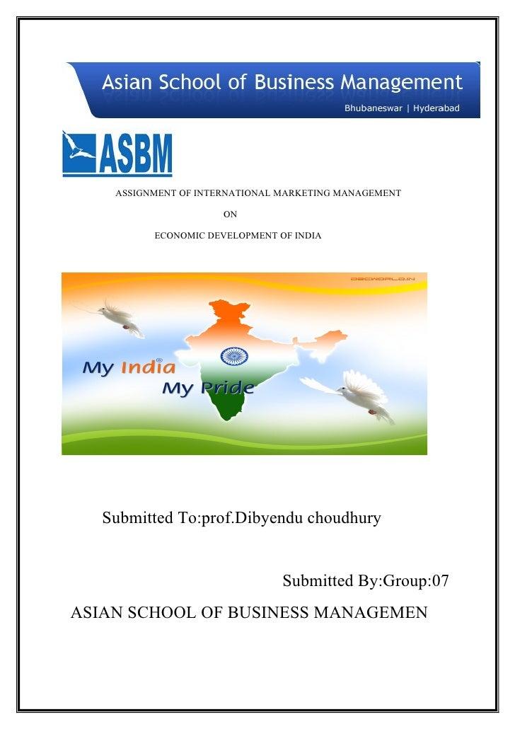 ASSIGNMENT OF INTERNATIONAL MARKETING MANAGEMENT                        ON            ECONOMIC DEVELOPMENT OF INDIA       ...